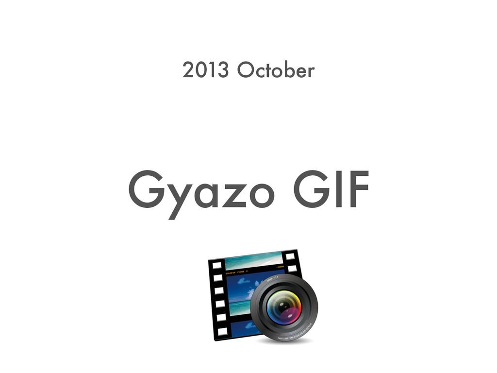 Gyazo GIF 2013 October