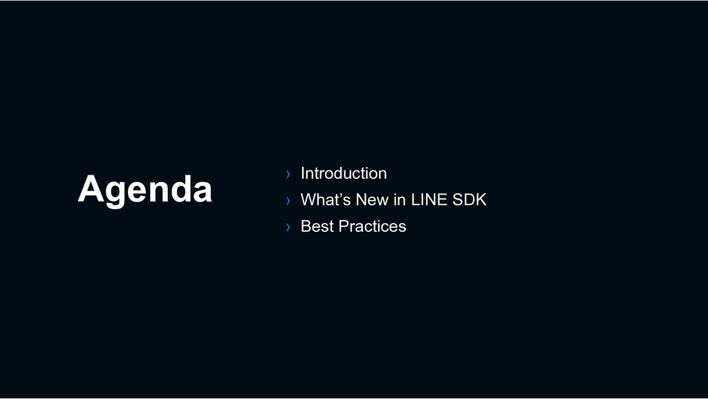 Agenda › Introduction › What's New in LINE SDK ...