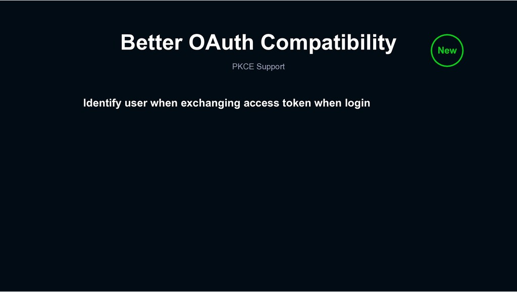 Better OAuth Compatibility PKCE Support New Ide...