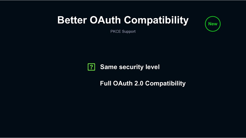 Better OAuth Compatibility PKCE Support New Sam...
