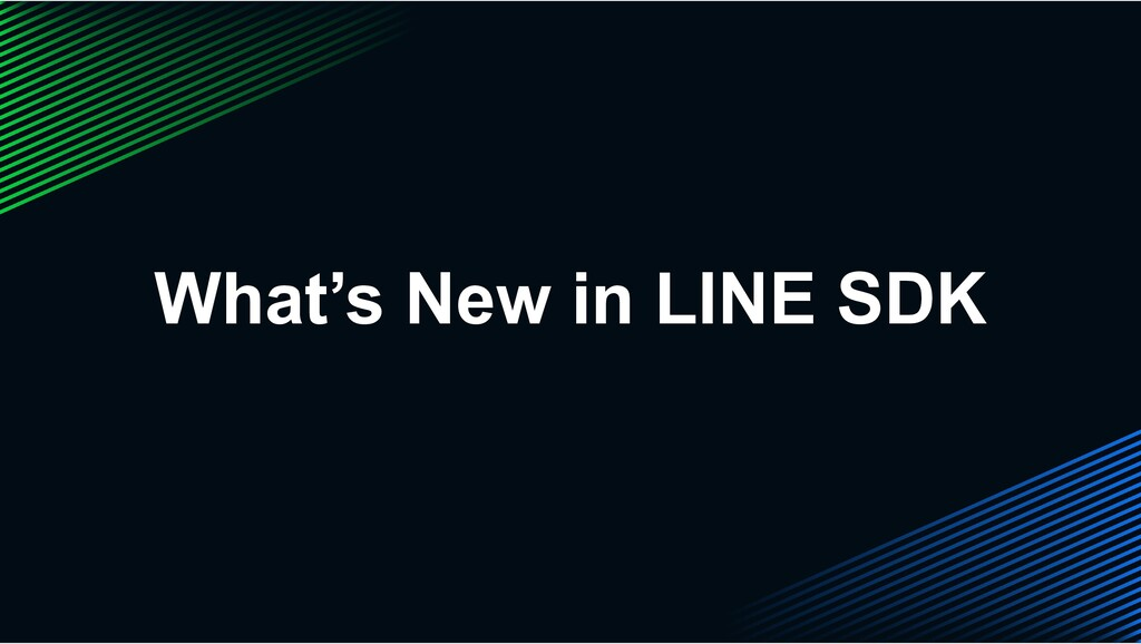 What's New in LINE SDK