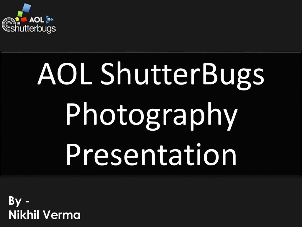 By - Nikhil Verma AOL ShutterBugs Photography P...