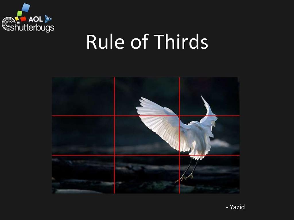 Rule of Thirds - Yazid