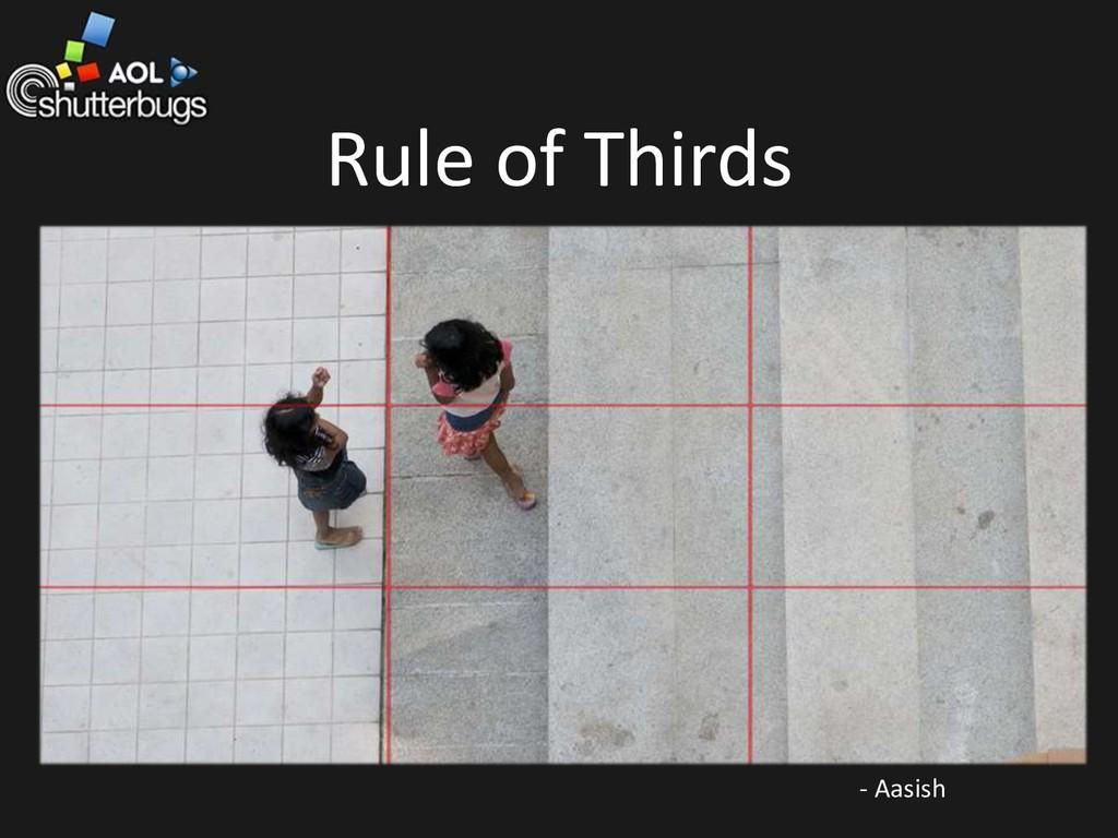Rule of Thirds - Aasish