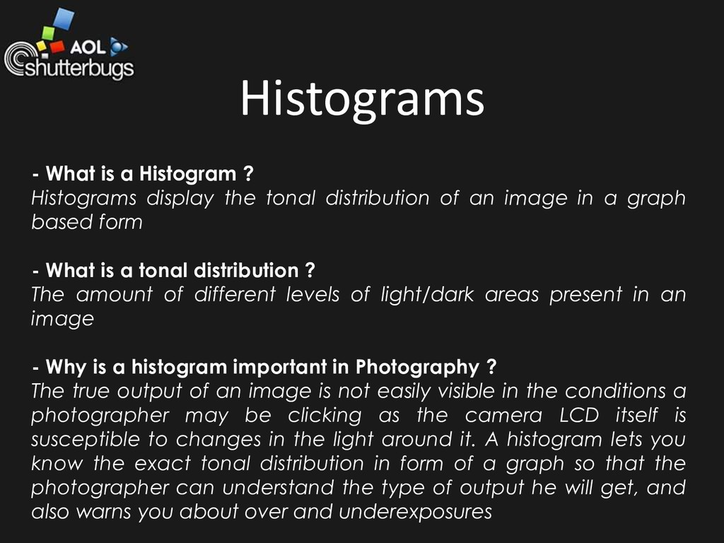 Histograms - What is a Histogram ? Histograms d...