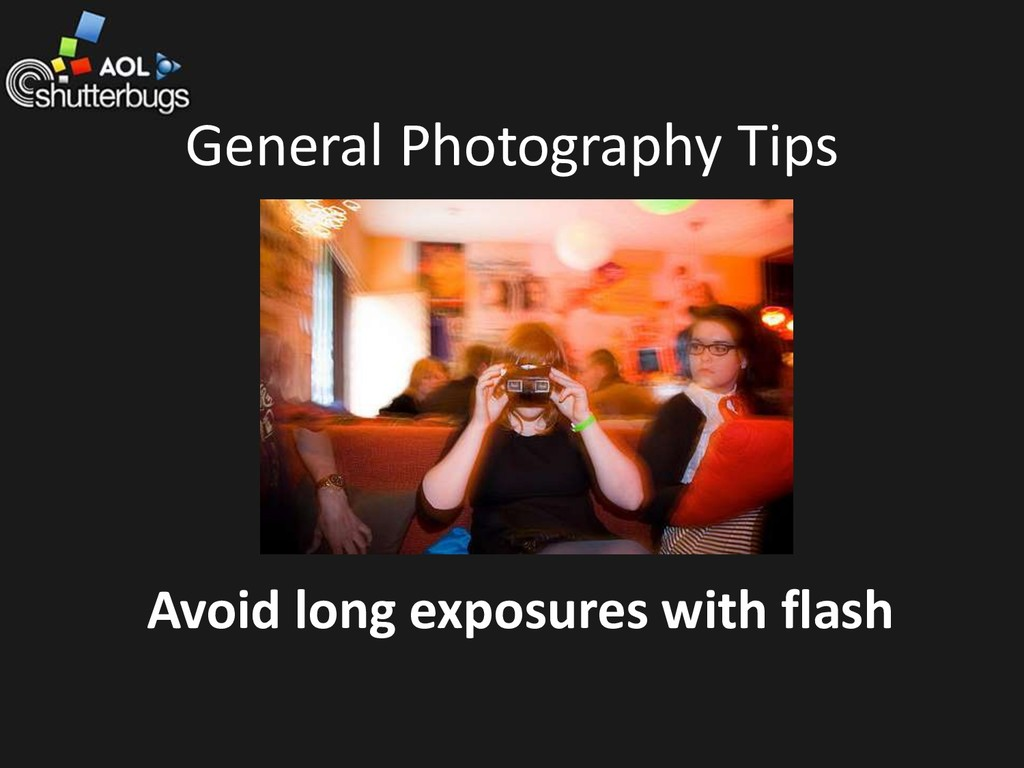 General Photography Tips Avoid long exposures w...