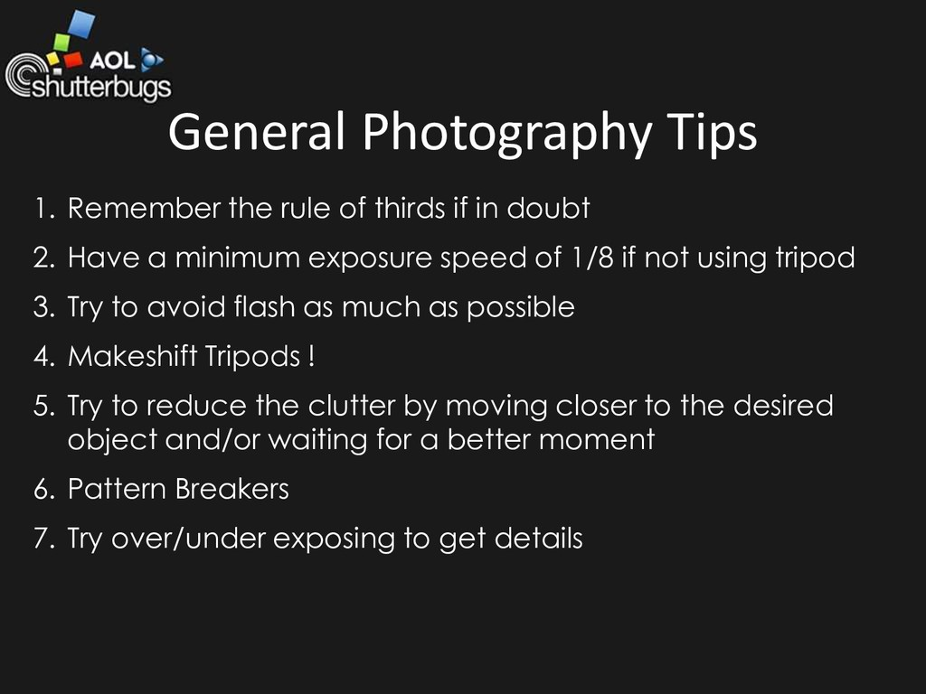 General Photography Tips 1. Remember the rule o...