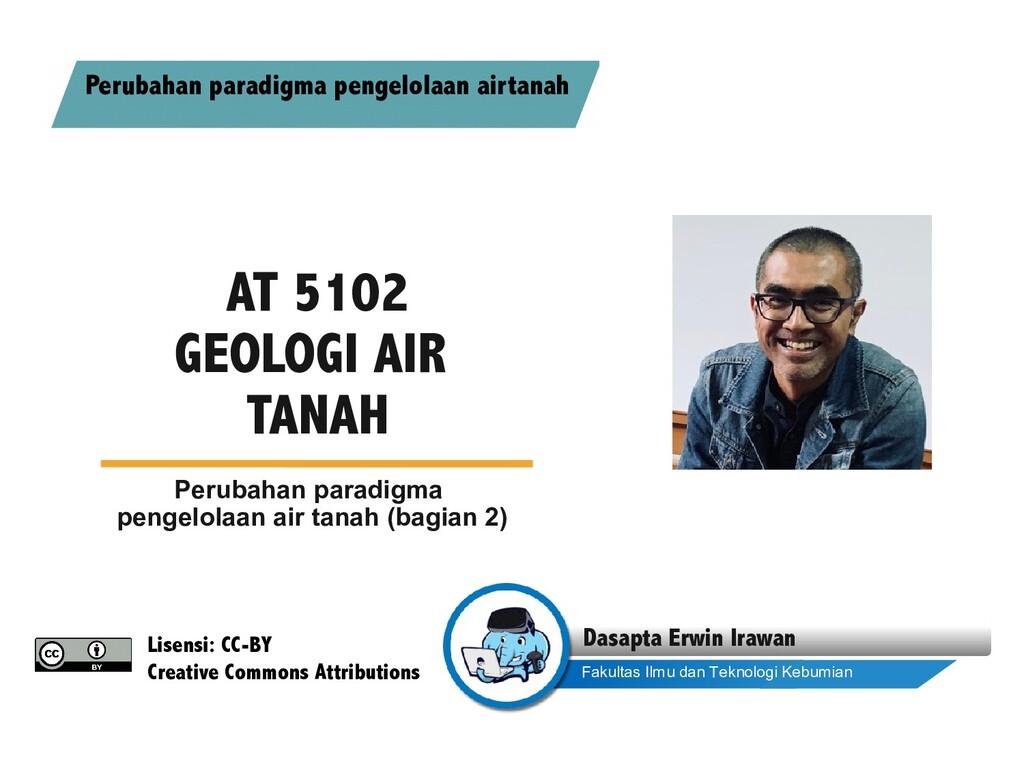 AT 5102 GEOLOGI AIR TANAH Perubahan paradigma p...