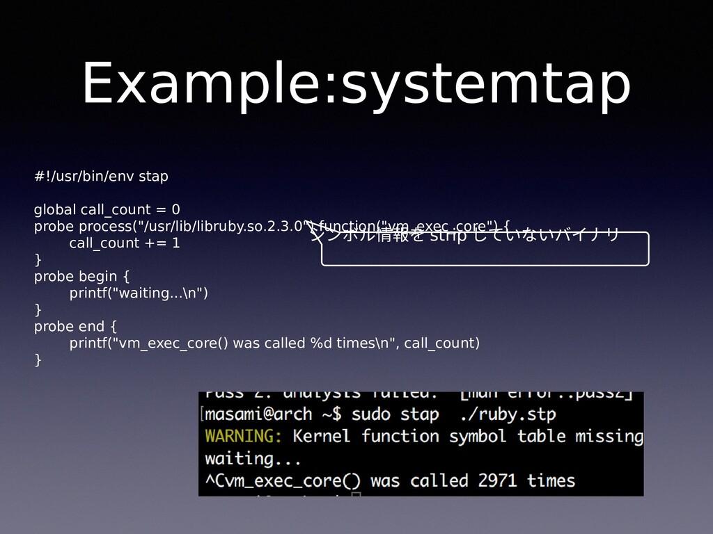 Example:systemtap #!/usr/bin/env stap global ca...