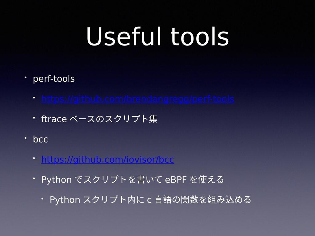 Useful tools • perf-tools • https://github.com/...