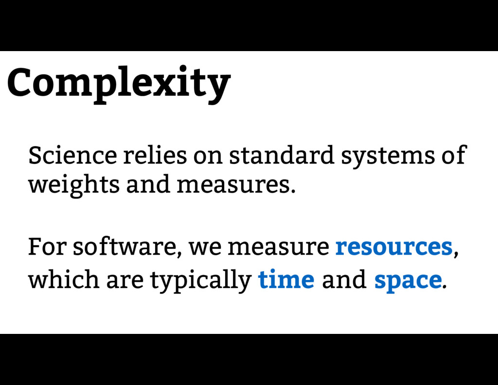 Complexity Science relies on standard systems o...