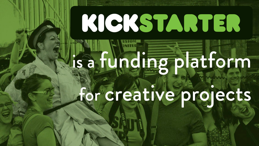 is a funding platform for creative projects