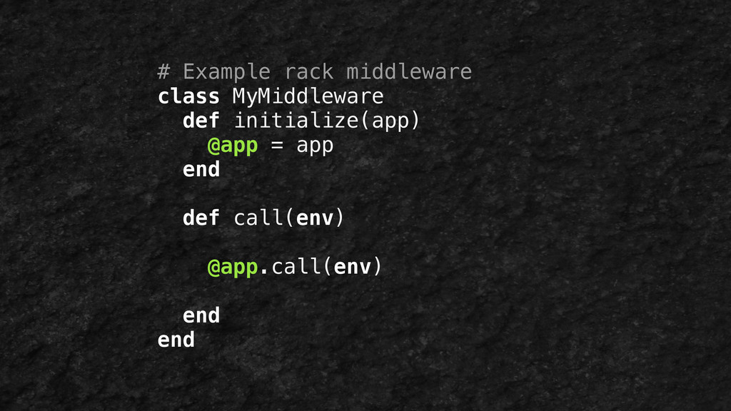 # Example rack middleware class MyMiddleware de...