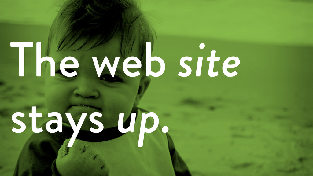 The web site stays up.
