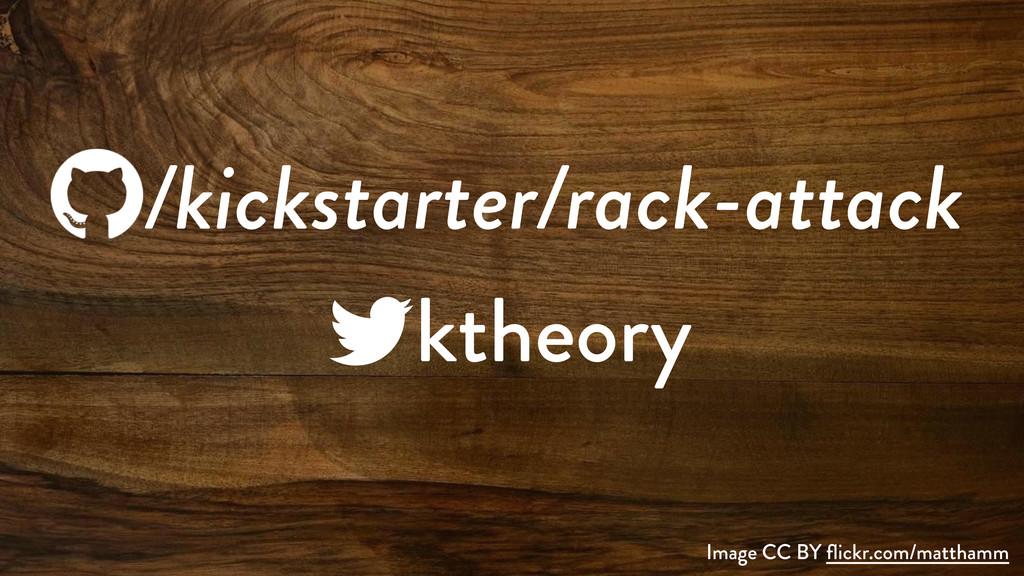 /kickstarter/rack-attack ktheory Image CC BY fli...