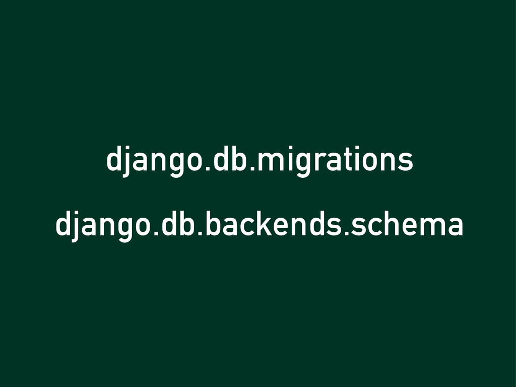django.db.migrations django.db.backends.schema