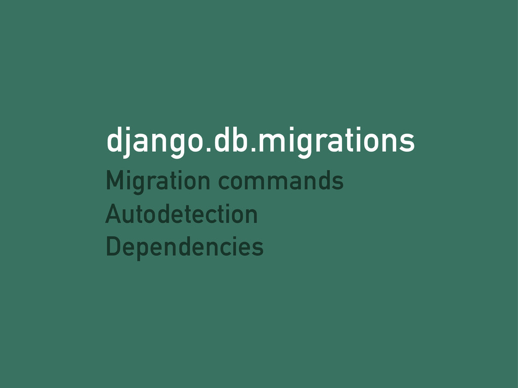 django.db.migrations Migration commands Autodet...