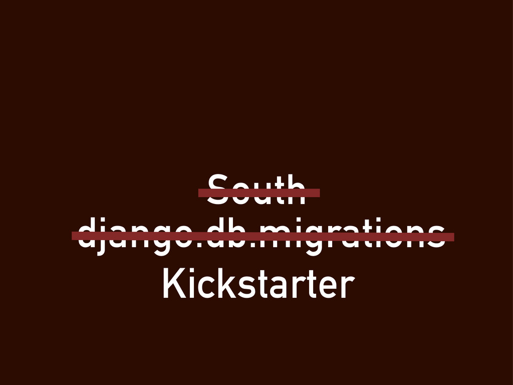 South django.db.migrations Kickstarter