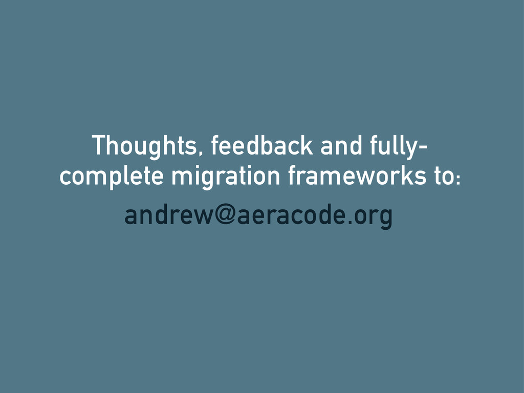 Thoughts, feedback and fully- complete migratio...