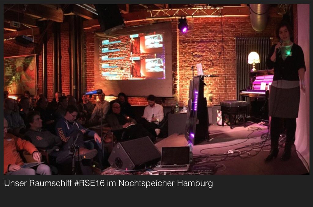 Unser Raumschiff #RSE16 im Nochtspeicher Hamburg