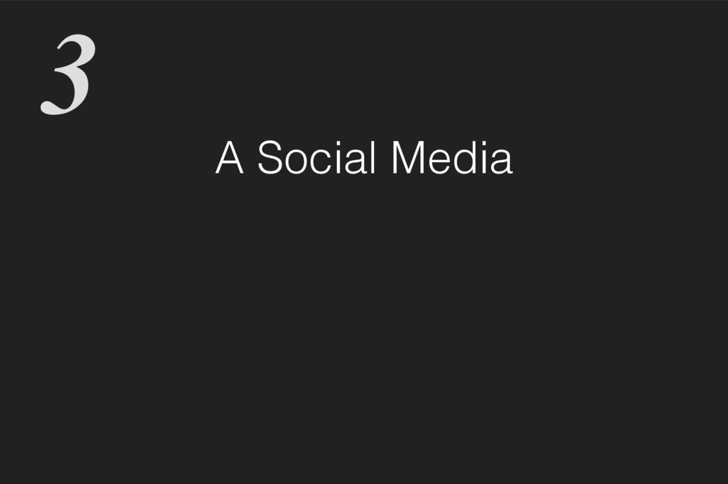 A Social Media 3