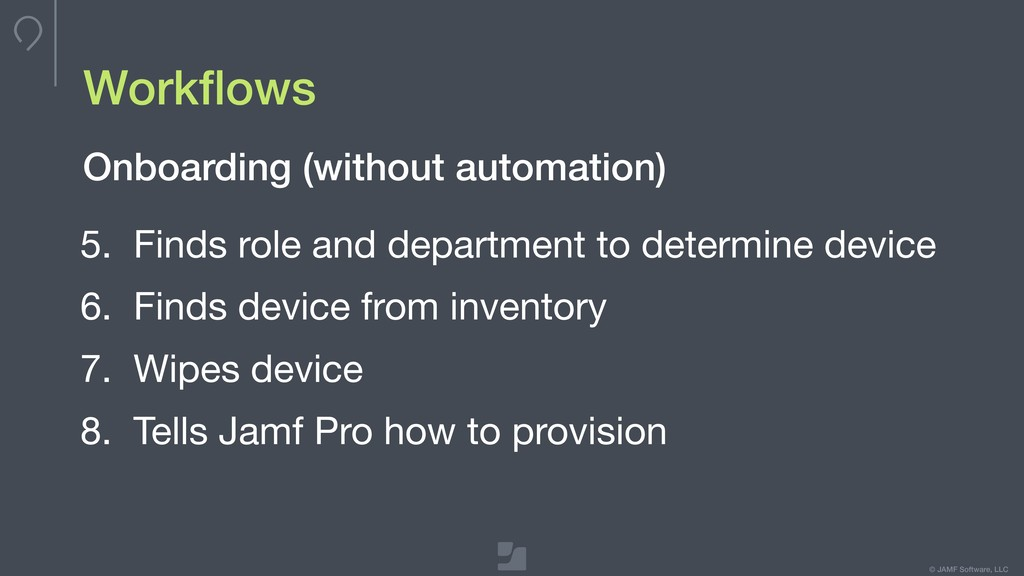 © JAMF Software, LLC Workflows 5. Finds role and...