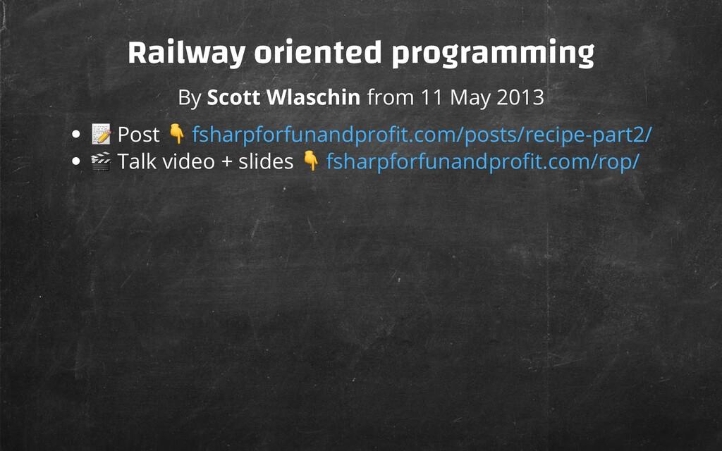 Railway oriented programming By Scott Wlaschin ...