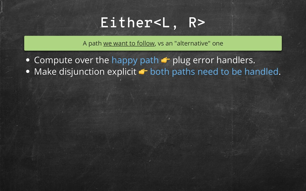 """Either<L, R> A path we want to follow, vs an """"a..."""