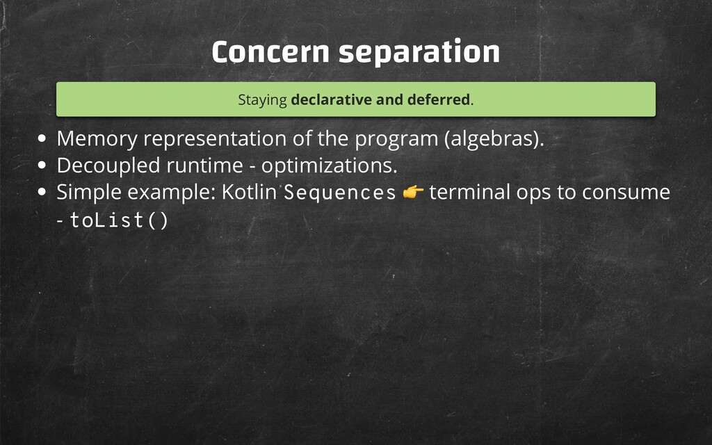 Concern separation Staying declarative and defe...