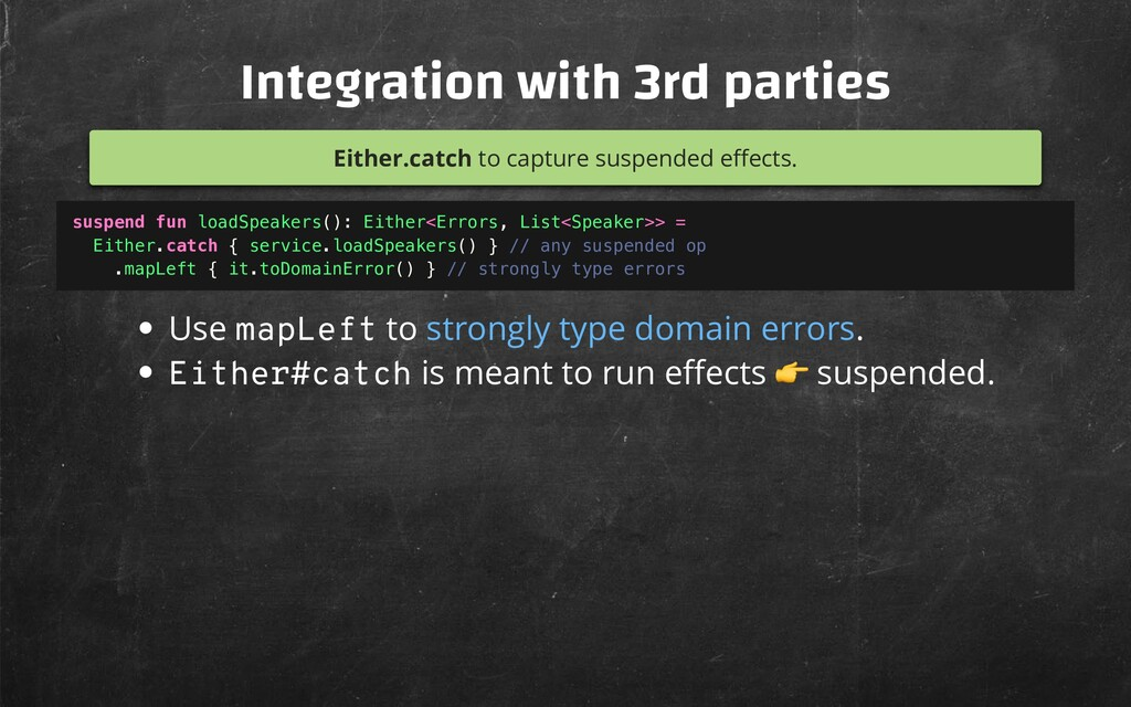 Integration with 3rd parties Either.catch to ca...
