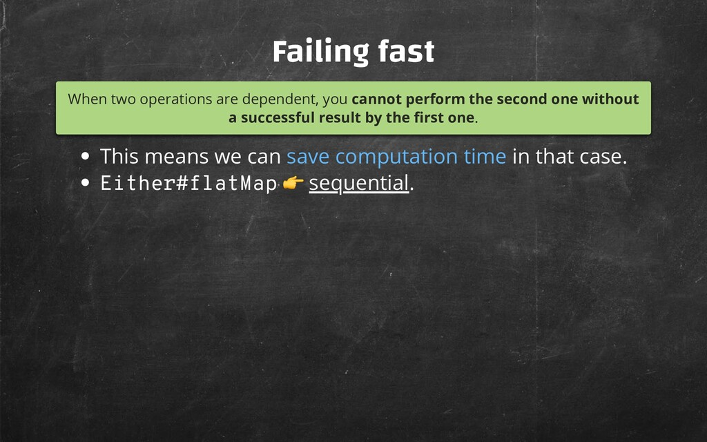 Failing fast When two operations are dependent,...