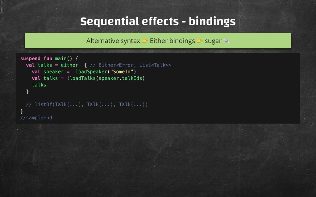 Sequential e ects - bindings Alternative syntax...