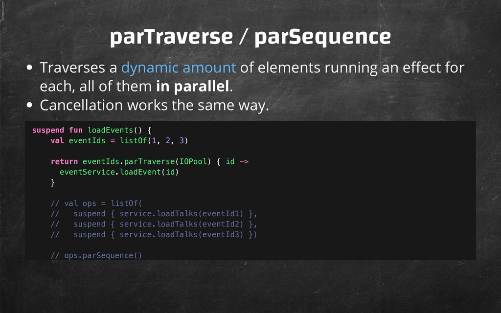 parTraverse / parSequence Traverses a dynamic a...