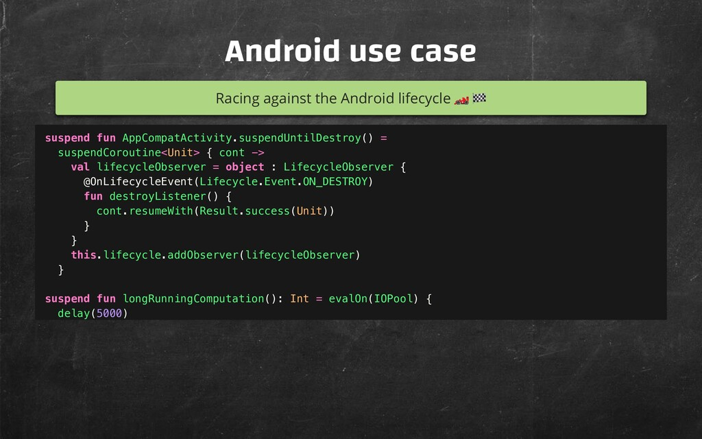 Android use case Racing against the Android lif...