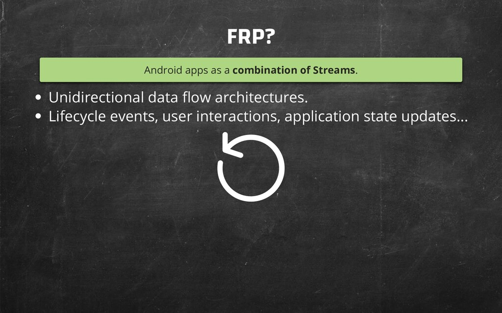 FRP? Android apps as a combination of Streams. ...