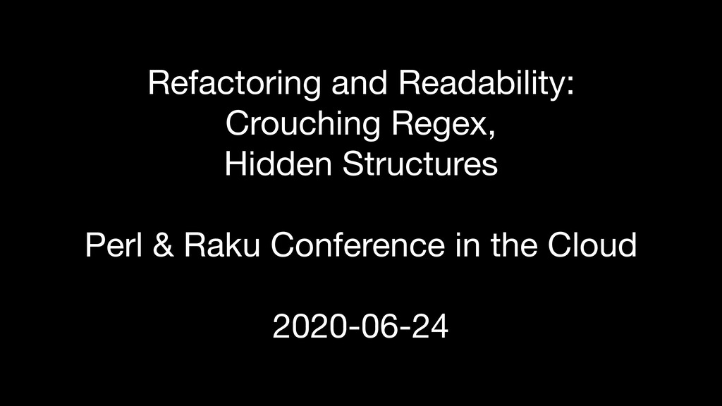 Refactoring and Readability: Crouching Regex, ...
