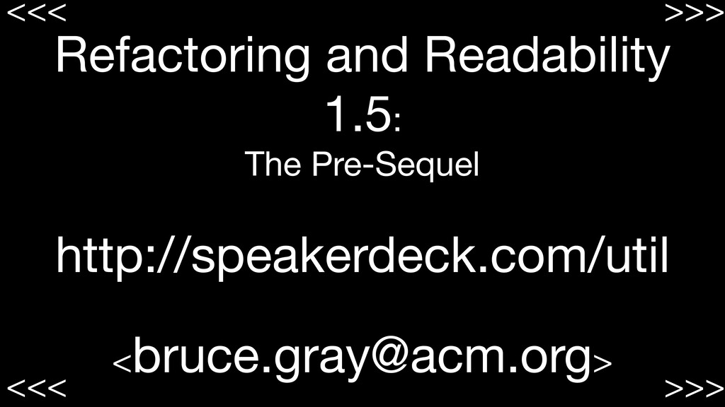 Refactoring and Readability 1.5: The Pre-Seque...