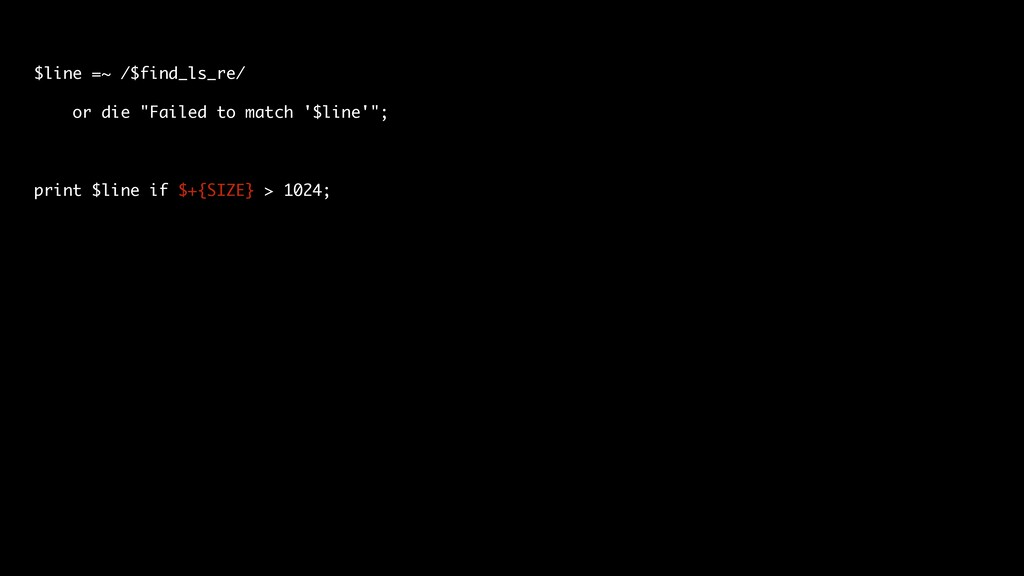 """$line =~ /$find_ls_re/ or die """"Failed to match ..."""