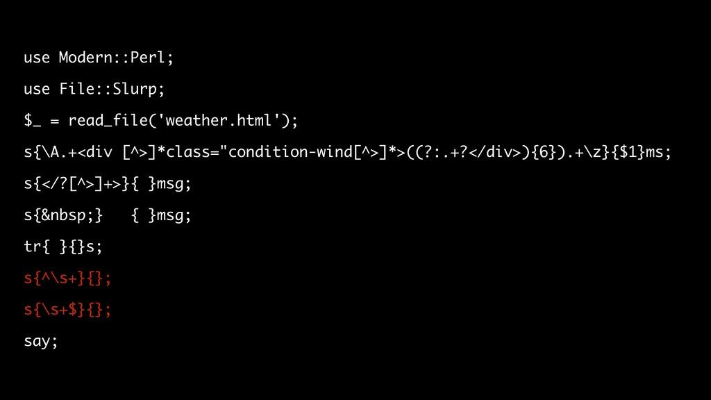 use Modern::Perl; use File::Slurp; $_ = read_fi...