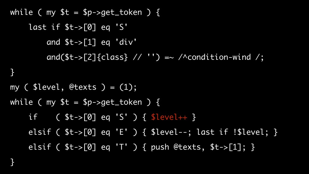 while ( my $t = $p->get_token ) { last if $t->[...