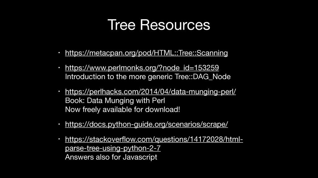 Tree Resources • https://metacpan.org/pod/HTML:...