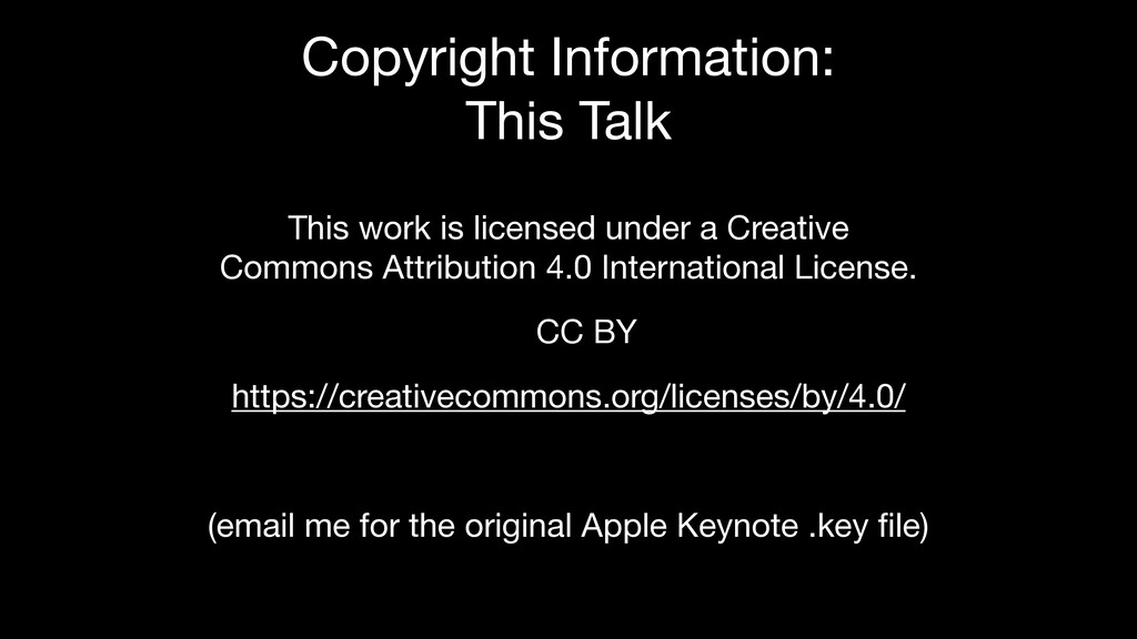 Copyright Information:  This Talk This work is ...