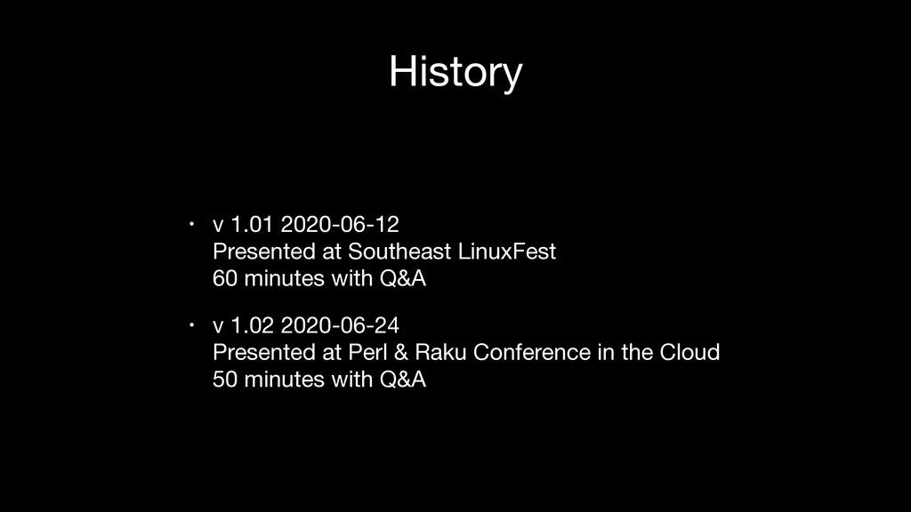 History • v 1.01 2020-06-12 Presented at South...