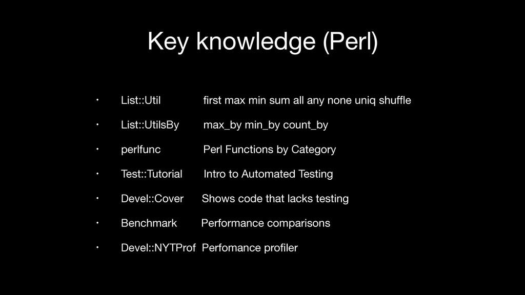 Key knowledge (Perl) • List::Util first max min ...