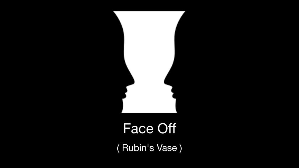 Face Off ( Rubin's Vase )
