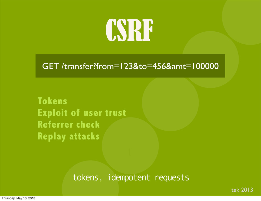 CSRF I GET /transfer?from=123&to=456&amt=100000...