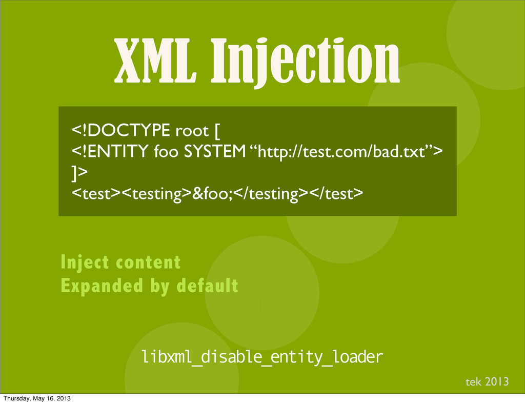 XML Injection I <!DOCTYPE root [ <!ENTITY foo S...