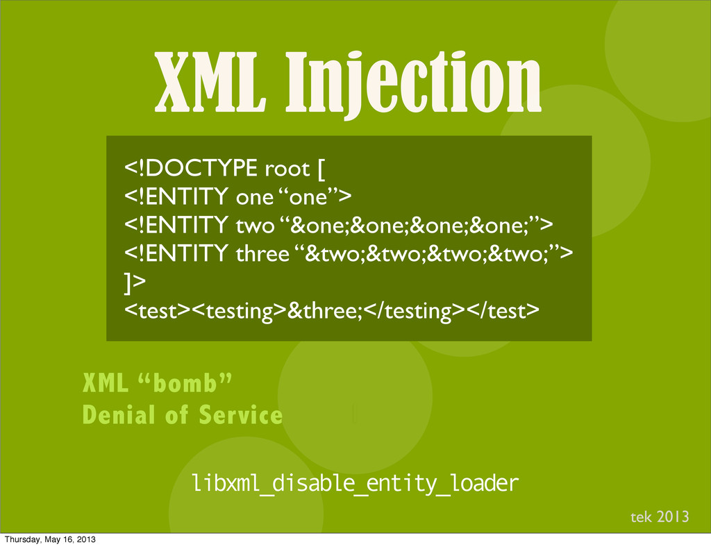 """XML Injection I <!DOCTYPE root [ <!ENTITY one """"..."""