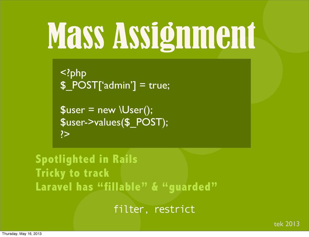 Mass Assignment I <?php $_POST['admin'] = true;...