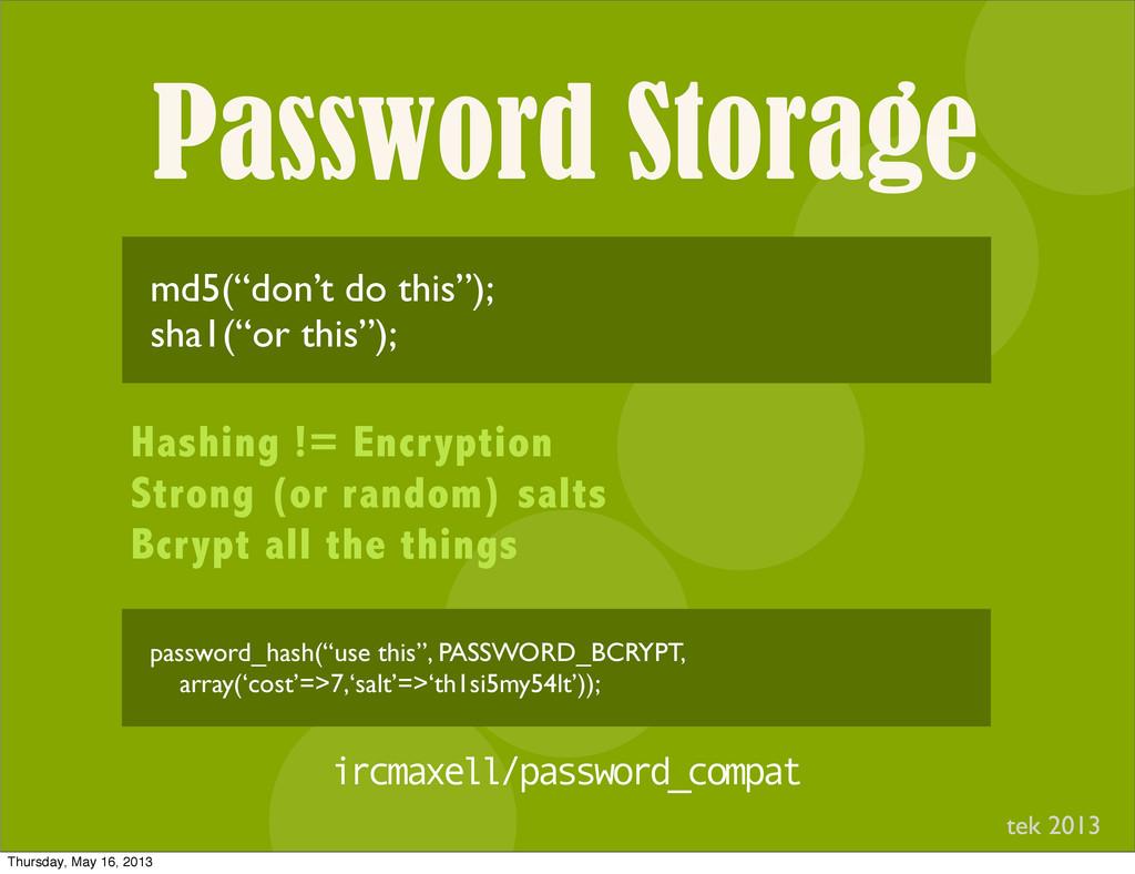 "Password Storage I md5(""don't do this""); sha1(""..."